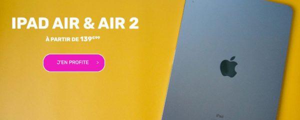 Les Ipad Air & Air 2 à partir de 139,99€ !