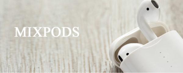 Ecouteurs connectés MIXPODS